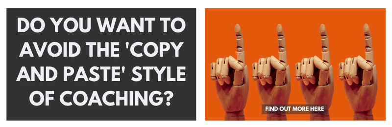 Do you want to avoid the 'copy and paste' style of coaching? Find out more here