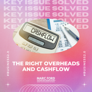 Your Business 2.0 - The Right Cashflow and Overheads