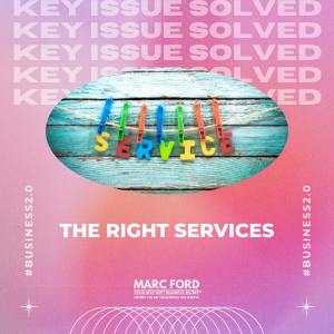 Your Business 2.0 - The Right Services