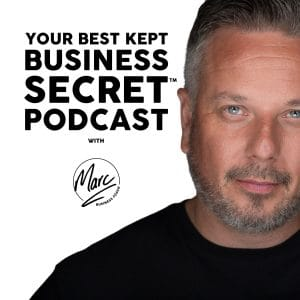 the your best kept business secret podcast with business coach Marc Ford MBA
